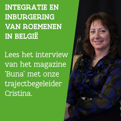 Knop. Inburgering en integratie van Roemenen in België. Lees het interview van het magazine 'Buna' met onze trajectbegeleider Cristina.